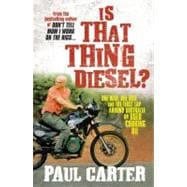 Is That Thing Diesel? : One Man, One Bike and the First Lap ..., 9781741757026  