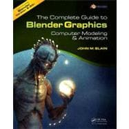 The Complete Guide to Blender Graphics: Computer Modeling an..., 9781466517035