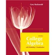 College Algebra with Modeling and Visualization plus MyMathLab Student Access Kit,9780321577047