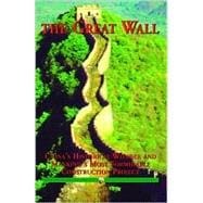 The Great Wall: China's Historical Wonder and Mankind's Most..., 9789622177048