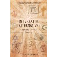 The Interfaith Alternative: Embracing Spiritual Diversity,9780865717053
