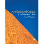 Architectural Colour in the Professional Palette, 9780415597081