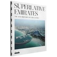 Superlative Emirates : The New Dimension of Urban Design, 9783942597081  