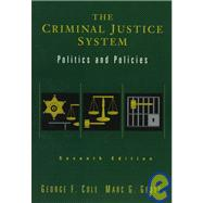 The Criminal Justice System : Politics and Policies (7th)