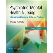 Psychiatric-Mental Health Nursing; Evidence-Based Concepts, Skills, and Practices,9781609137083