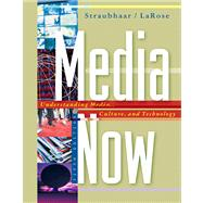 Media Now Understanding Media, Culture, and Technology (with InfoTrac 1-Semester, vMentor�Communications 1-Semester, Premium Web Site Printed Access Card