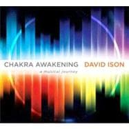 Chakra Illumination: Awaken Your Highest Potential Through t..., 9781604077087
