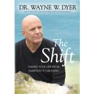 Shift Set : Taking Your Life from Ambition to Meaning, 9781401927097  
