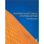 Architectural Colour in the Professional Palette, 9780415597098