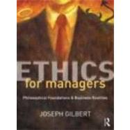 Ethics for Managers: Philosophical Foundations & Business Realities,9780415807098