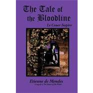 The Tale of the Bloodline: Le Couer Inspire, 9781449057107  