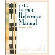 The Gregg Reference Manual: A Manual of Style, Grammar, Usage, and Formatting Tribute Edition,9780073397108