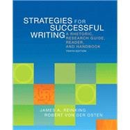 Strategies for Successful Writing A Rhetoric, Research Guide, Reader, and Handbook Plus MyWritingLab with eText -- Access Card Package,9780134017112