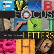 Focus: Letters : Your World, Your Images, 9781600597114