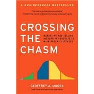Crossing the Chasm : Marketing and Selling Disruptive Produc..., 9780060517120