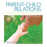 Parent-Child Relations Context, Research, and Application,9780132657129