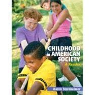 Childhood in American Society A Reader,9780205617135