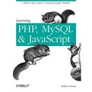 Learning PHP, MySQL, and JavaScript : A Step-by-Step Guide t..., 9780596157135  