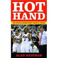 Hot Hand : The Statistics Behind Sports' Greatest Streaks, 9781597977135