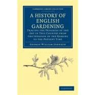 History of English Gardening, Chronological, Biographical, L..., 9781108037136