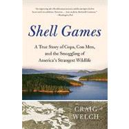 Shell Games : A True Story of Cops, con Men, and the Smuggli..., 9780061537141  