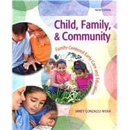 Child, Family, and Community : Family-Centered Early Care and Education,9780132657143