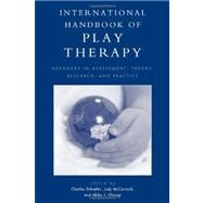 International Handbook of Play Therapy : Advances in Assessm..., 9780765707154  