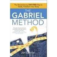 The Gabriel Method : The Revolutionary DIET-FREE Way to Tota..., 9781416587156  