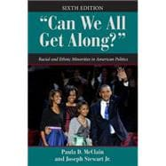 Can We All Get Along?: Racial and Ethnic Minorities in American Politics,9780813347158