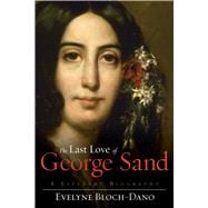 Last Love of George Sand : A Literary Biography,9781611457162