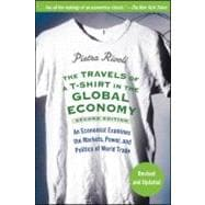 The Travels of a T-Shirt in the Global Economy An Economist ..., 9780470287163  