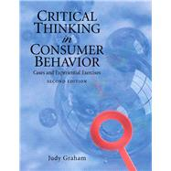 Critical Thinking in Consumer Behavior : Cases and Experiential Exercises,9780136027164