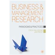 Business and Management Research : Paradigms and Practices, 9781403997166  