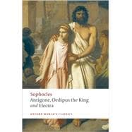 Antigone, Oedipus the King, Electra, 9780199537174  
