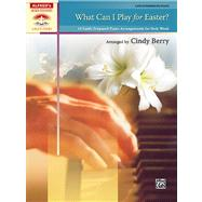 What Can I Play for Easter? : 10 Easily Prepared Piano Arran..., 9780739067178  