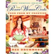 The Pioneer Woman Cooks: Food from My Frontier,9780061997181
