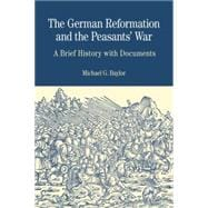 The German Reformation and the Peasants' War A Brief History with Documents,9780312437183