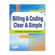Billing & Coding Clear & Simple: A Medical Insurance Worktext (Book with CD-ROM),9780803617186
