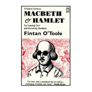 A Radical Guide to Macbeth & Hamlet: For Leaving Cert and University Students