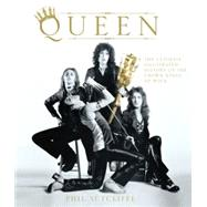 Queen : The Ultimate Illustrated History of the Crown Kings of Rock,9780760337196