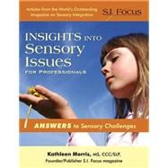 Insights into Sensory Issues for Professionals: Outstandin A..., 9781935567196  