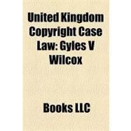 United Kingdom Copyright Case Law : Gyles V Wilcox, Motte V Faulkner, Donaldson V Beckett, Interlego V Tyco Industries, Millar V Taylor