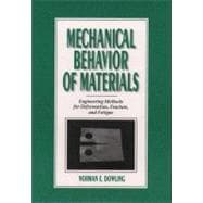 Mechanical Behavior of Materials : Engineering Methods for D..., 9780139057205