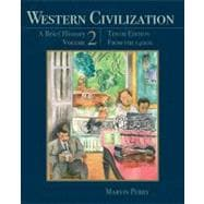 Western Civilization: A Brief History, Volume II From the 1400's