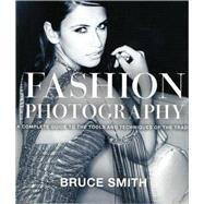 Fashion Photography : A Complete Guide to the Tools and Tech..., 9780817427214  