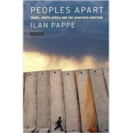 Peoples Apart : Israel, South Africa and the Apartheid Quest..., 9781845117214