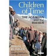 The Children of Time The Aga Khan and the Ismailis, 9781845117221