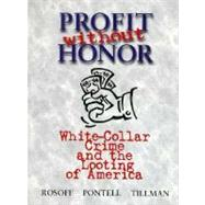 Profit Without Honor : White Collar Crime and the Looting of America,9780131037229
