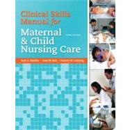 Clinical Skills Manual for Maternal and Child Nursing Care,9780135097236