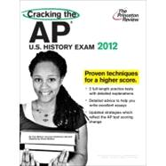 Cracking the AP U. S. History Exam, 2012 Edition,9780375427237
